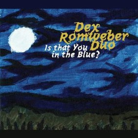 Dexter Romweber - Is That You In the Blue?