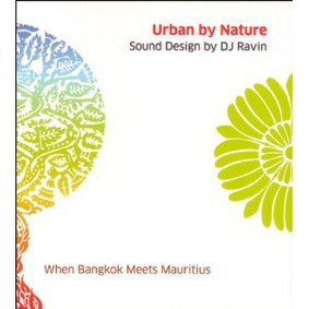 DJ Ravin - Urban by Nature: When Bangkok Meets Mauritius