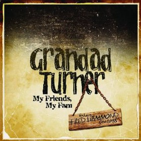 Grandad Turner - My Friends, My Fam