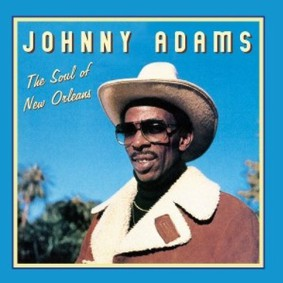 Johnny Adams - Soul of New Orleans, LA