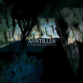 Aristillus - Devoured Trees & Crystal Skies
