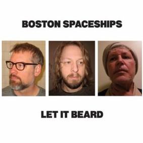 Boston Spaceships - Let It Beard