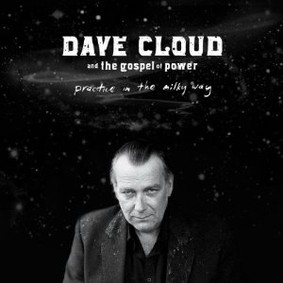 Dave Cloud and the Gospel of Power - Practice In the Milky Way