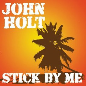 John Holt - Stick By Me