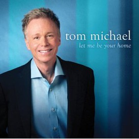 Tom Michael - Let Me Be Your Home