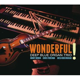 Deep Blue Organ Trio - Wonderful
