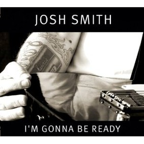Josh Smith - I'm Gonna Be Ready