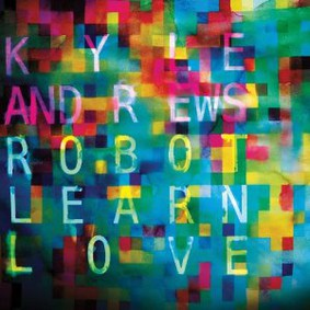 Kyle Andrews - Robot Learn Love