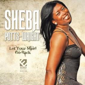 Sheba Potts-Wright - Let Your Mind Go Back