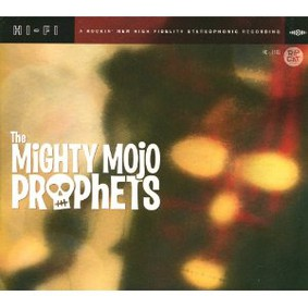 The Mighty Mojo Prophets - The Mighty Mojo Prophets