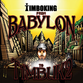 Timbo King - From Babylon to T1mbuk2