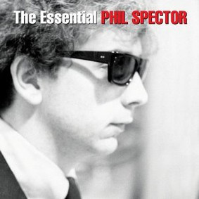 Phil Spector - The Essential Phil Spector