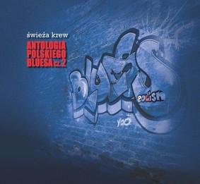 Various Artists - Świeża Krew. Antologia Polskiego Bluesa