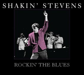 Shakin' Stevens - Rockin' The Blues