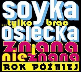 Stanisław Sojka - ...Tylko Brać - Osiecka Znana i Nieznana. Rok Później