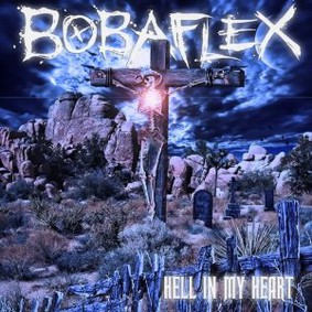 Bobaflex - Hell In My Heart