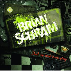 Brian Schram - Shut Up and Press Play