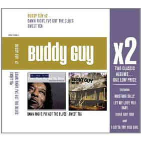 Buddy Guy - Damn Right, I've Got the Blues/Sweet Tea