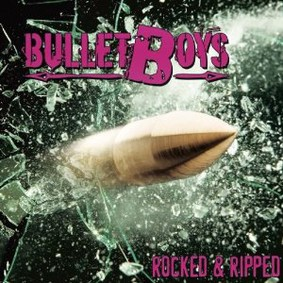 Bulletboys - Rocked & Ripped