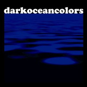 Dark Ocean Colors - Dark Ocean Colors