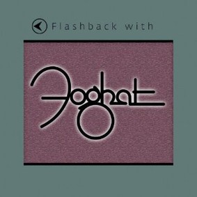 Foghat - Flashback with Foghat
