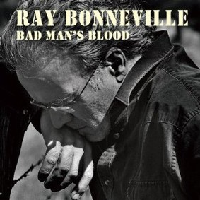 Ray Bonneville - Bad Man's Blood
