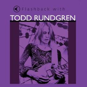 Todd Rundgren - Flashback with Todd Rundgren
