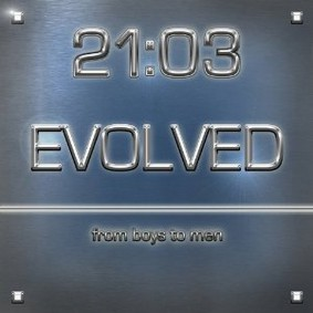 21:03 - Evolved... From Boys To Men