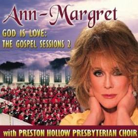 Ann-Margret - God Is Love: The Gospel Sessions 2