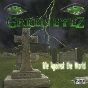 Green Eyez - Me Against the World