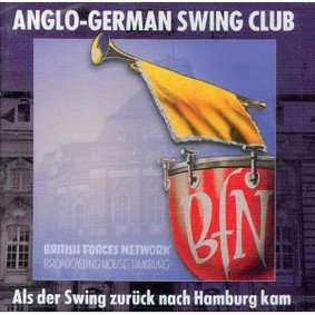 Anglo-German Swing Club - When Swing Came to Hamburg