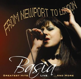 Basia - From Newport To London: Greatest Hits Live... and More