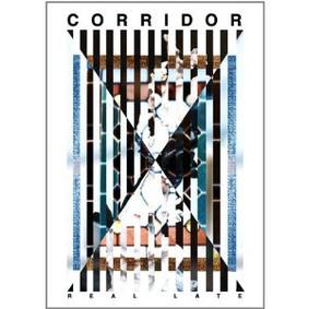 Corridor - Real Late