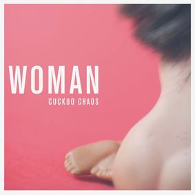 Cuckoo Chaos - Woman