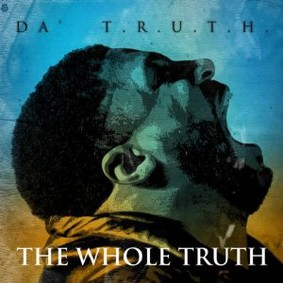 Da' T.R.U.T.H. - The Whole Truth