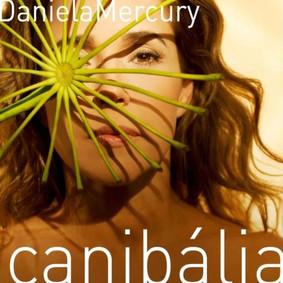 Daniela Mercury - Canibalia