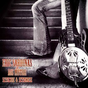 Eric Sardinas & Big Motor - Sticks and Stones