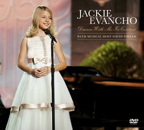 Jackie Evancho - Dream With Me In Concert