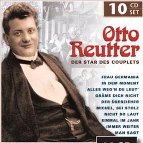 Otto Reutter - Der Star des Couplets
