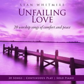 Stan Whitmire - Unfailing Love