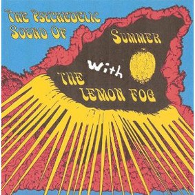 The Lemon Fog - Psychedelic Sound of Summer With Lemon Fog