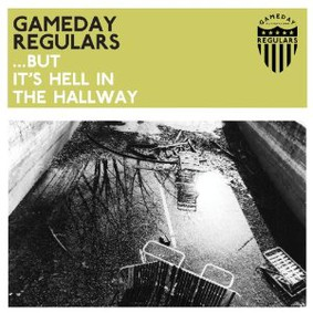 Gameday Regulars - But It's Hell in the Hallway