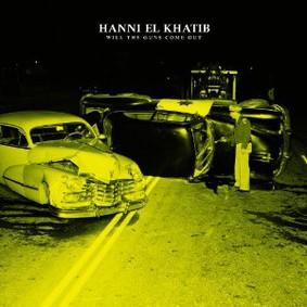 Hanni El Khatib - Will The Guns Come Out