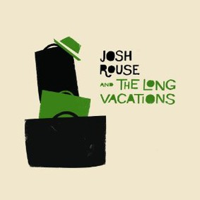 Josh Rouse & The Long Vacations - Josh Rouse and the Long Vacations