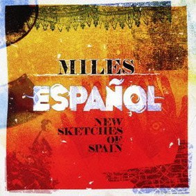 Miles Espanol - New Sketches Of Spain