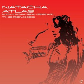 Natacha Atlas - Mounqaliba - Rising: The Remixes