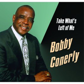 Bobby Conerly - Take What's Left of Me