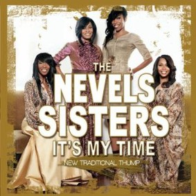 The Nevels Sisters - It's My Time