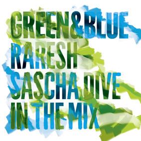Raresh - Green and Blue: Raresh and Sascha Dive in the Mix