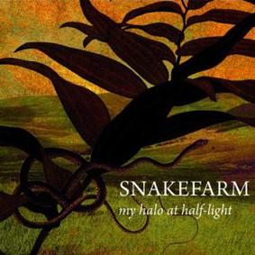 Snakefarm - My Halo At Half-Light